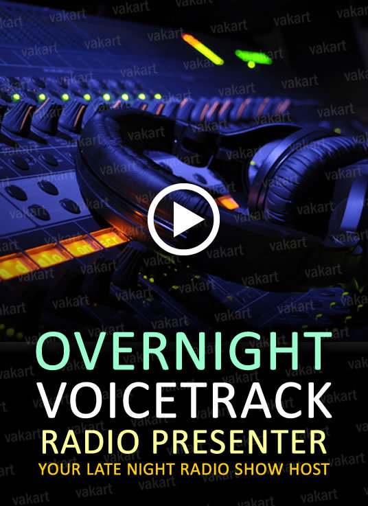 I will record a presenter voicetrack for your overnight radio service