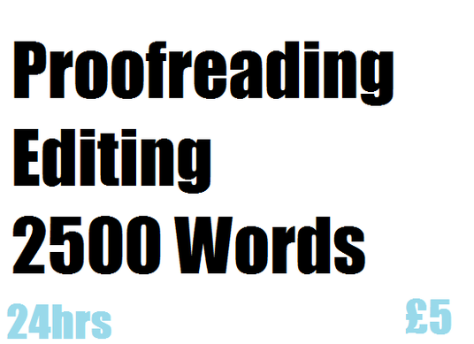 I will proofread and edit 2,500 words within 24 hours