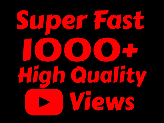 I will add Fast 1000+ High Quality Youtube views