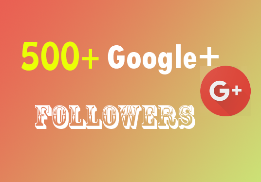 I will Provide 500+ Google Plus Active Followers Guaranteed