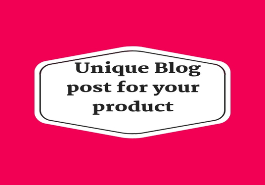 I will write a Unique Blog post for your product
