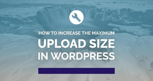 I will increase Wordpress Maximum upload file size from 512MB to 20GB