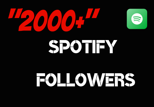 I will provide 2000+ spotify real followers