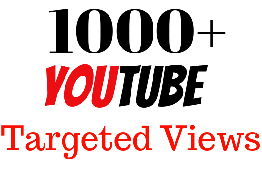 I will Provide 1000+  Organic  YouTube Targeted Views