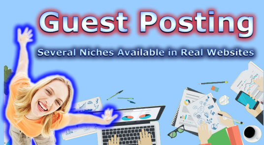 I will Publish A Guest Post On High Authority REAL Niche Websites To Improve Your SEO Rankings!
