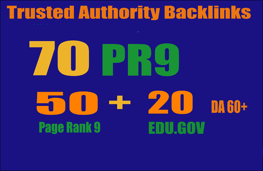 I will Provide You -70 Backlinks 50 PR9 +20 EDU/GOV 80+ DA High Quality SEO Permanent Links