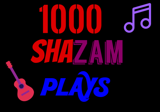 I will do 1000+  Shazam Plays