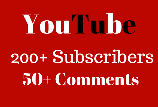 I will add  200+ YouTube  Subscribers and 50+ Comments