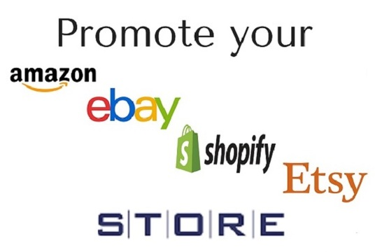 I will promote any eBay, Amazon, Alibaba, AliExpress, Etsy or Shopify store for 1 month