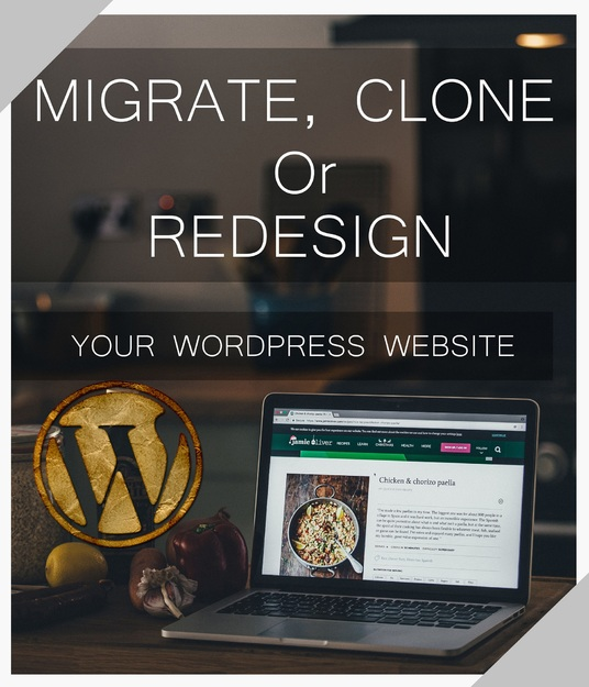 I will migrate , clone  or  redesign  your WordPress website