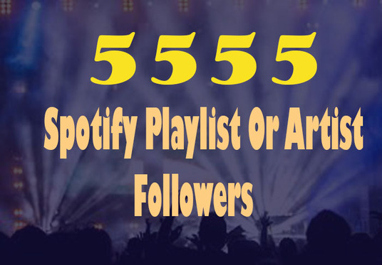I will add 5555 Spotify followers to your Spotify Playlist Or Artist