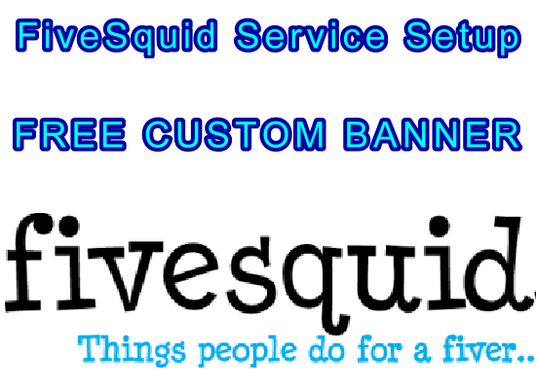 I will Prepare Your FiveSquid Service Including Free Banner Design