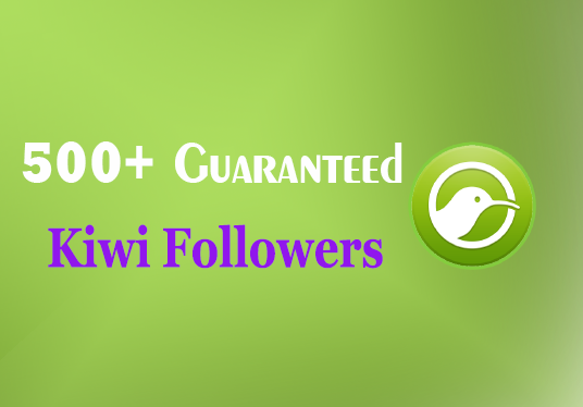 I will Provide 500+ Guaranteed Kiwi Followers