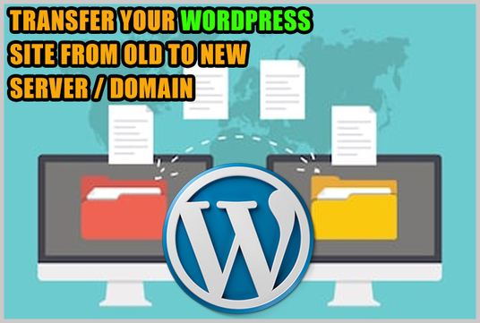 transfer or migrate wordpress site from old to new domain or server
