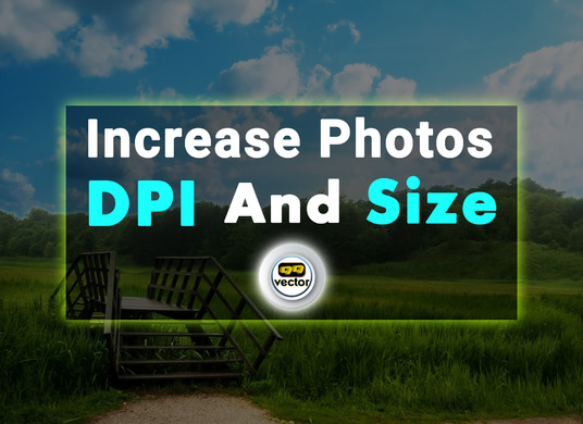 I will Increase DPI and Size of 30 Photos