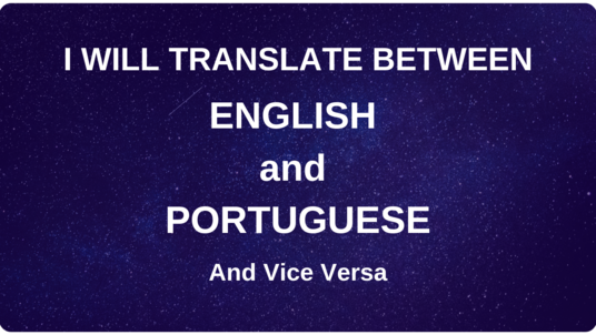 I will Translate between English and Portuguese