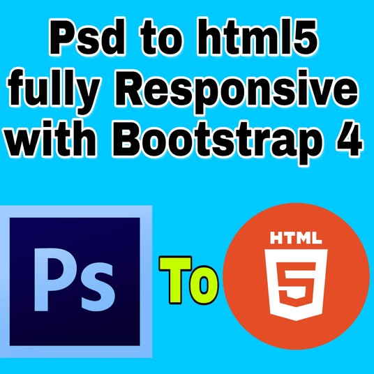 I will Convert Psd To Html Responsive Layout Using Bootstrap 4