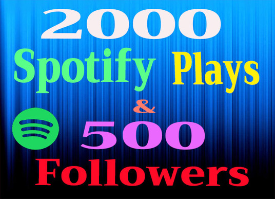 I will give 2000 Spotify Plays and 500 Spotify Followers