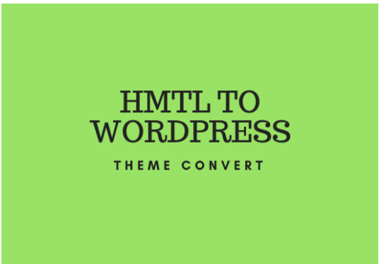 I will change HTML theme to WordPress