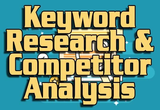 I will Do Keyword Research & Depth Competitor Analysis to Rank Your Website Top On Google