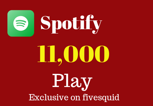 I will provide 11,000 Spotify play