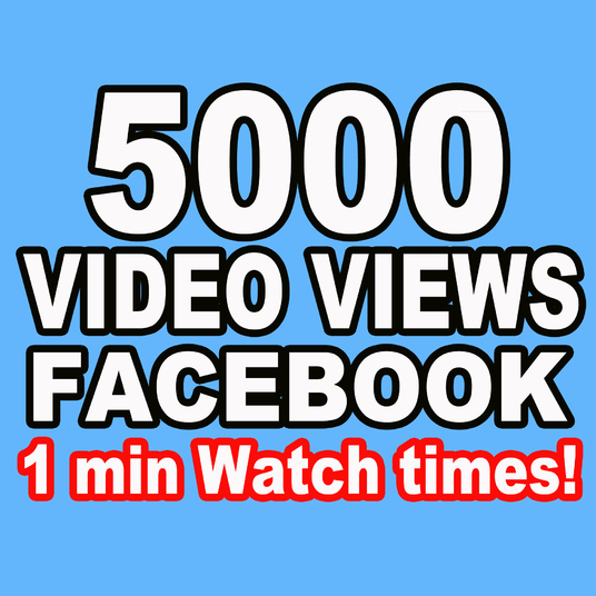 I will Provide 5000 Facebook Video Views - Watch Time of  60 seconds
