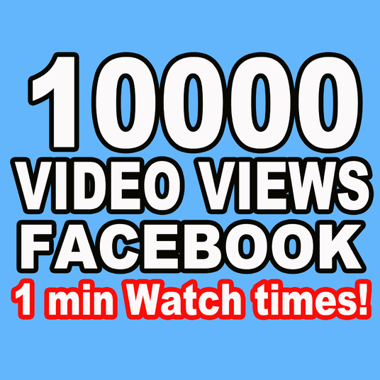 I will Provide 10000 Facebook Video Views - Watch Time of  60 seconds