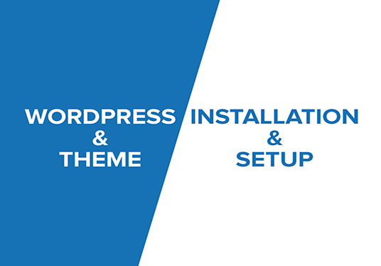 I will Install WordPress And Setup or Install Theme