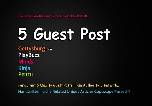 I will Write And Publish 5 High-Quality Guest Posts On DA 60+ to 100 Platforms