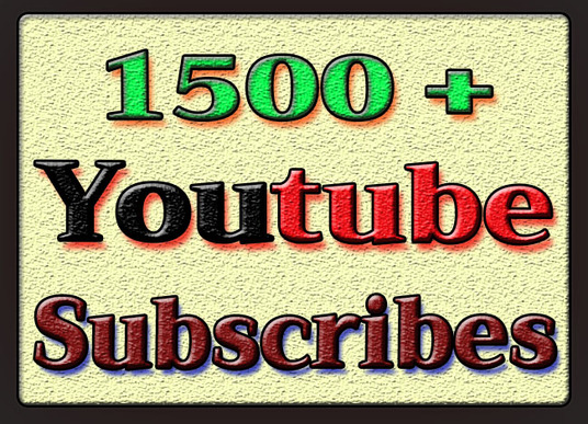 I will give you 1500 + YouTube Subscribes
