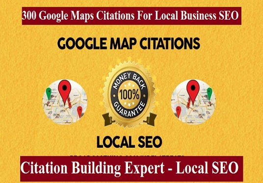 I will Do 300 Google Maps Citations For Local Business SEO