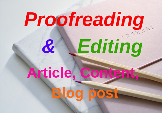 I will do proofreading and  editing article, content within 24 hours