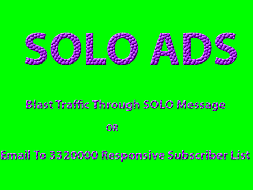 blast Traffic Through SOLO Message Or Email To 3320000 Responsive Subscriber List