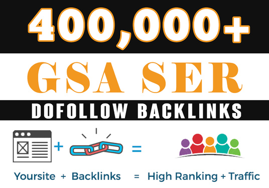 I will Boost Ranking in Google SER with 400,000 GSA Dofollow Links