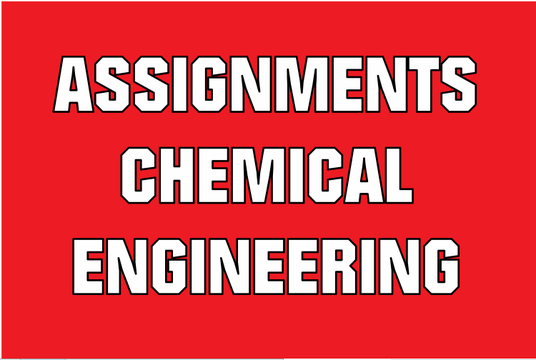 I will assist in Chemical Engineering assignments