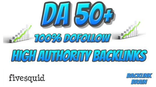 I will create DA 50 + High Authority DoFollow backlinks