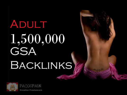 I will give you 1,500,000 Backlinks for your adult website