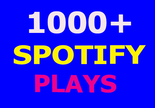 I will Give 1000+ Spotify Plays
