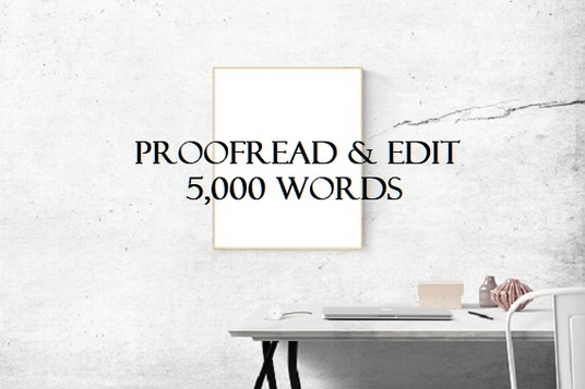 expertly proofread and edit up to 5,000 words for your article or story