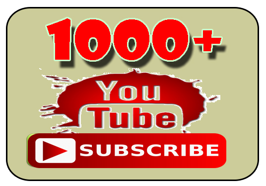 I will give you 1000 + YouTube Subscribers