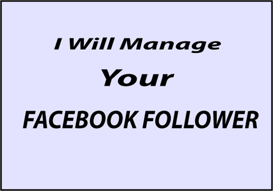 I will manage your facebook follower