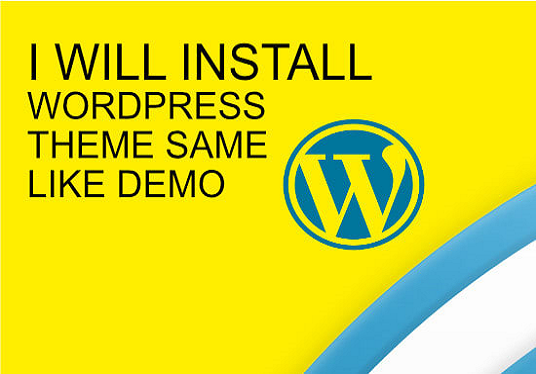 I will  Install ,Setup Wordpress Theme As Like Demo