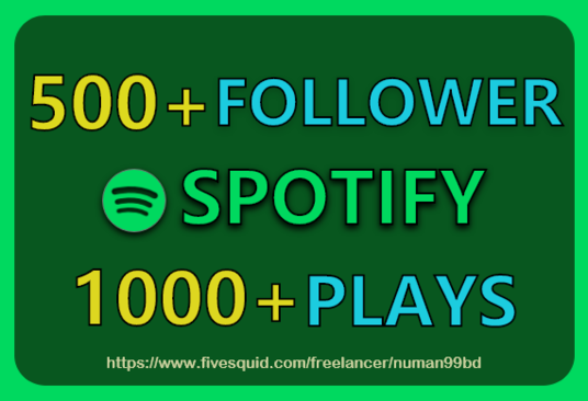 I will provide 500+ Spotify Followers and 1000 plays