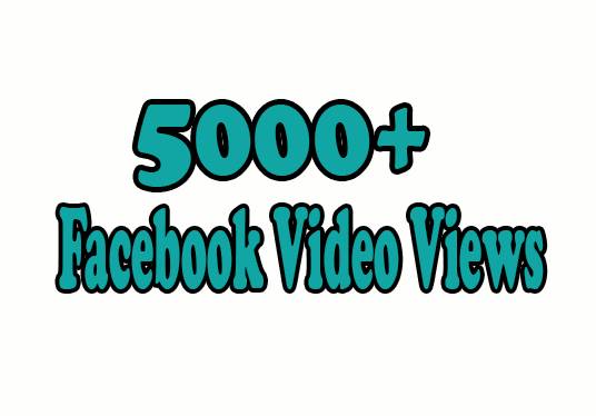 I will add 5000+ Facebook Video Views
