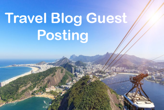 Write Top Notch Guest Post On My Travel Blog