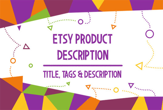 I will write perfect product descriptions for your etsy shop