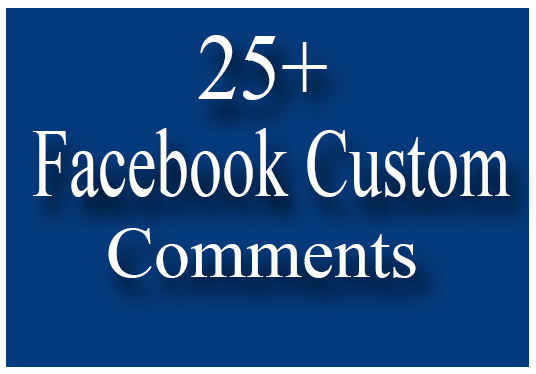 I will add 25+ Facebook Custom Comments