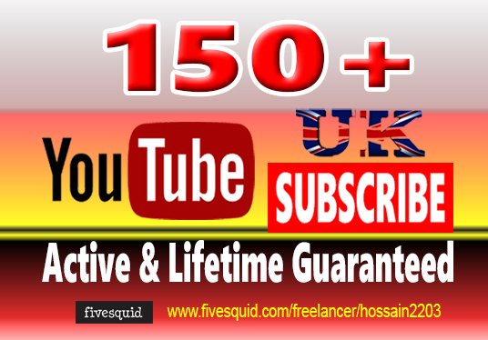 I will bring 150+ UK  YouTube Subscribers active & Non Drop