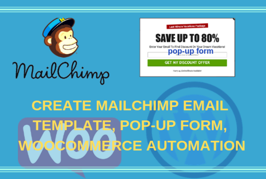 I will Create Mailchimp Email Template, Woocommerce Automation, Any Form