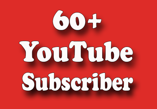 I will add 60+  Guaranteed YouTube Subscribers on your Channel